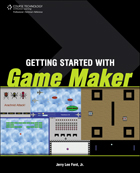 Getting Started with Game Maker by Jerry Lee Ford Jnr.