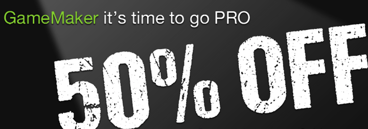 go pro 50% Discount For GameMaker Studio Pro Upgrades & Export Modules
