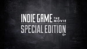 Indie Game The Movie